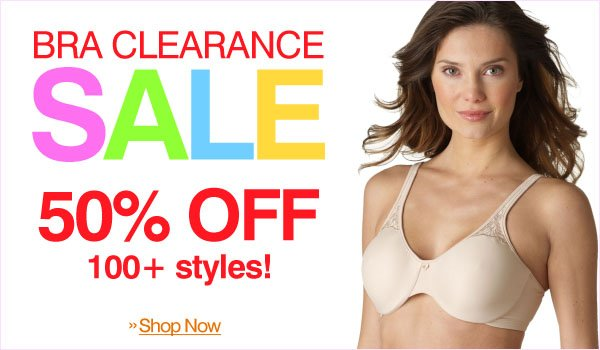 Bra Clearance Sale - 50% Off A Hundred Plus Styles