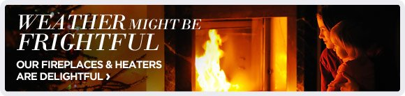 FIREPLACES & HEATERS