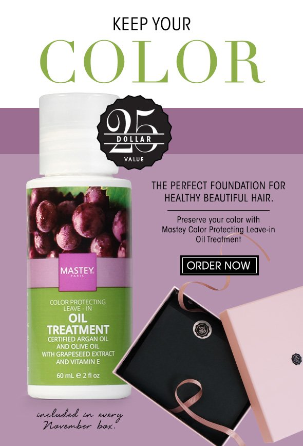 Keep Your Color >> The perfect foundation for healthy beautiful hair. Preserve your color with Mastey Color Protecting Leave-in Oil Treatment ($25 value), included in every box.  >> ORDER NOW
