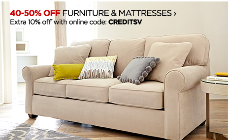 40-50% OFF FURNITURE & MATTRESSES ›      Extra 10% off* with online code: CREDITSV