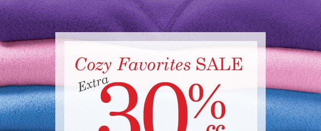 Extra 30% off our cozy favorites. Use promo code WW96720. Expires 11/18/13
