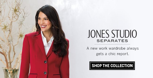 Jones Studio Separates. A new work wardrobe always gets a chic report. Shop the Collection