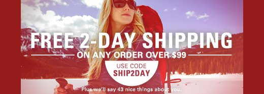 Free 2day shipping with any order over 99 - code SHIP2DAY