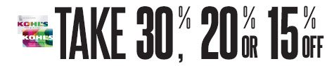 TAKE 30%, 20% OR 15% OFF