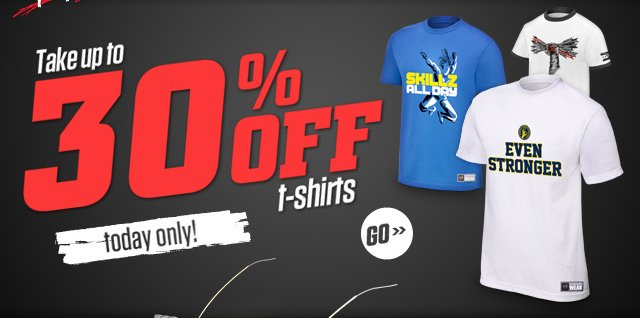 Take up to 30% OFF t-shirts - Today Only!