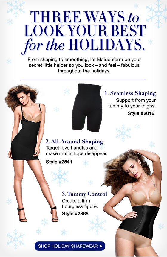 Three Ways to Look Your Best for the Holidays: From shaping to smoothing, let Maidenform be your secret little helper so you look - and feel - fabulous throughout the holidays