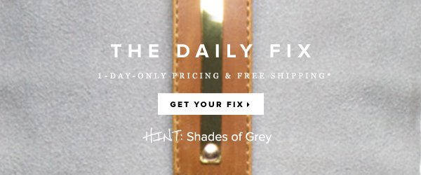 The Daily Fix 1-Day-Only Pricing + Free Shipping* - - Get Your Fix