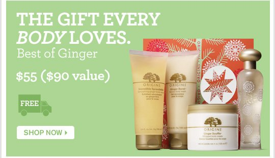 THE GIFT EVERY BODY LOVES Best fo Ginger 55 dollars 90 dollars value SHOP NOW
