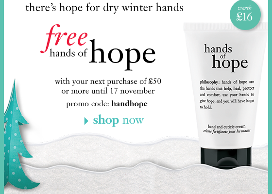 there's hope for dry winter hands free hands of hope with your next purchase of £50 or more until 17 november promo code: handhope