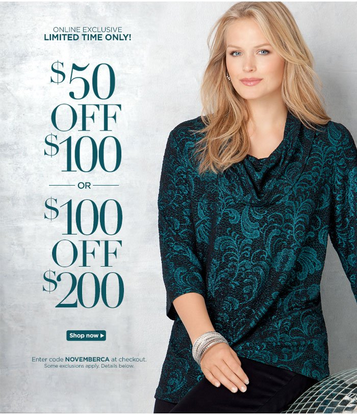 Online Exclusive! $50 off $100 or $100 off $200