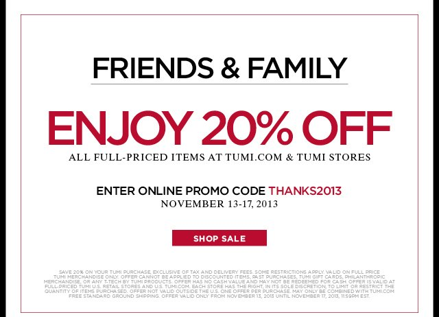 Friends & Family - Enjoy 20% off all full priced items - Shop Now
