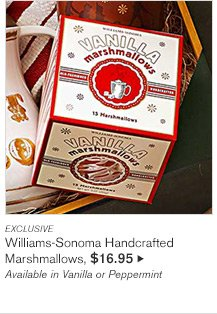 EXCLUSIVE - Williams-Sonoma Handcrafted Marshmallows, $16.95 - Available in Vanilla or Peppermint