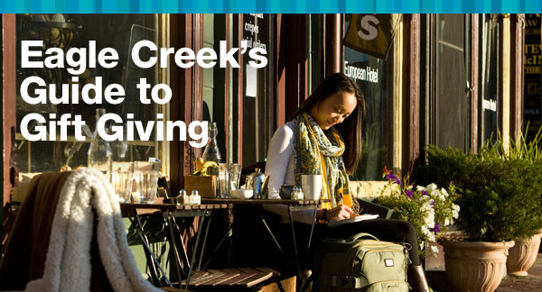 Eagle Creek's Guide to Gift Giving