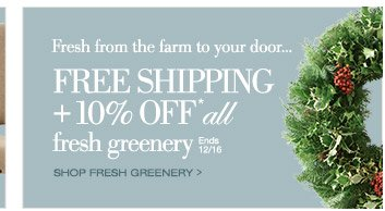 Fresh from the farm to your door… FREE SHIPPING + 10% OFF all fresh greenery. Ends 12/16. Shop now >
