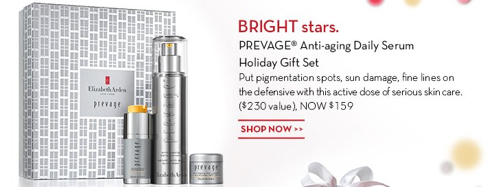 BRIGHT stars. PREVAGE® Anti-aging Daily Serum Holiday Gift Set. Put pigmentation spots, sun damage, fine lines on the defensive with this active dose of serious skin care. ($230 value) NOW $159. SHOP NOW.