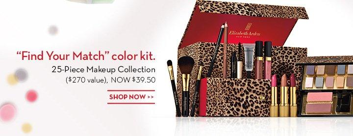 """Find Your Match"" color kit. 25-Piece Makeup Collection ($270 value), NOW $39.50. SHOP NOW."