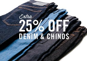 Shop 25% Off Denim & Chinos