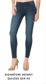 Signature Skinny, Quilted - $39.95