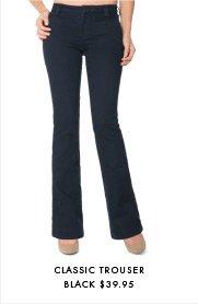 Classic Trouser - $39.95