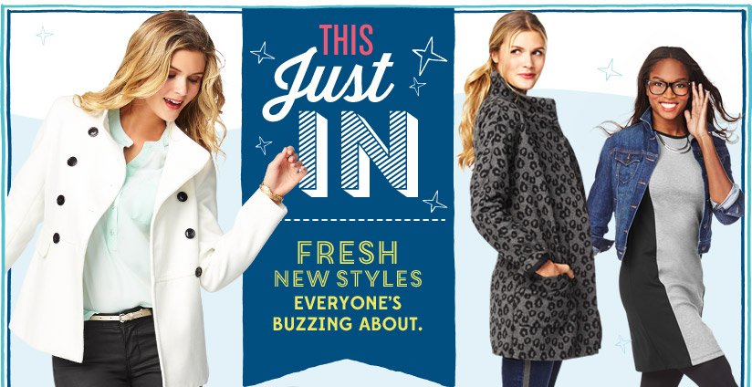 THIS Just IN | FRESH NEW STYLES EVERYONE'S BUZZING ABOUT