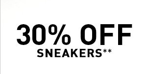 30% OFF SNEAKERS**