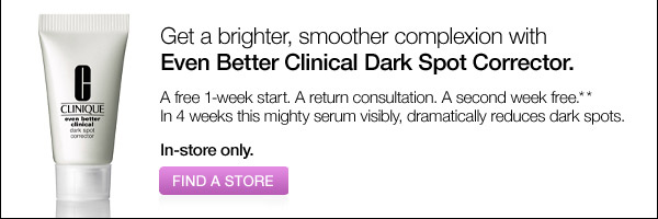 Get a brighter, smoother complexion with even better clinical dark  spot corrector. A free 1-week start. A return consultation. A second  week free. In 4 weeks this mighty serum visibly, dramatically reduces  dark spots. In-store only. Find a store.