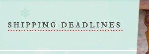 Shipping Deadlines