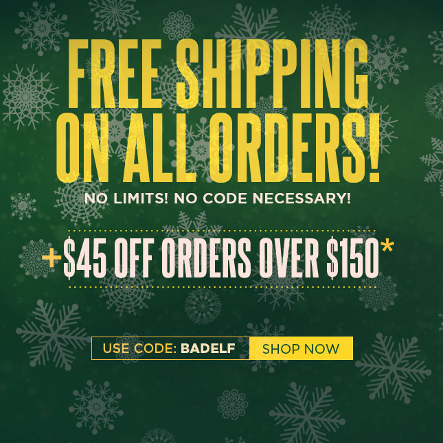 Last Chance: Get Free Shipping on All Orders. Plus - $45 Off Your Next Order!*