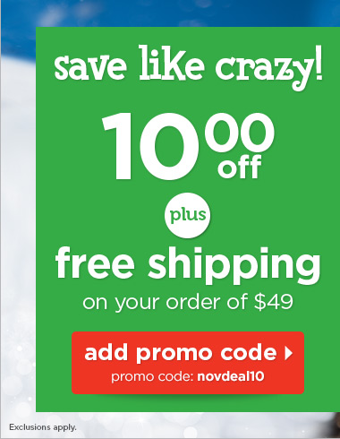 Save like crazy! $10 off plus free shipping on $49