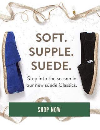 Soft. Supple. Suede. Shop now