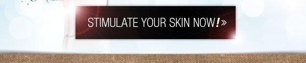 Stimulate your skin