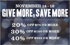 November 14 - 18 give more, save more