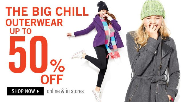 outerwear up to 50% off online & in stores.