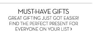 MUST-HAVE GIFTS