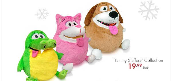 Tummy Stuffers™ Collection 19.99 Each