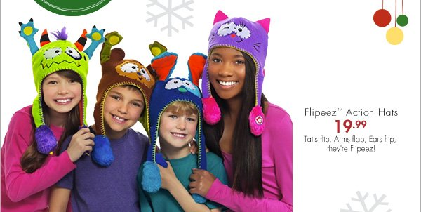 Flipeez™ Action Hats 19.99 Tails flip, Arms flap, Ears flip, they're Filpeez!