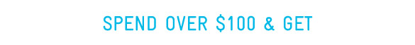 Spend Over $100 & Get