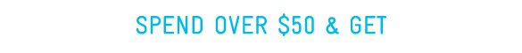 Spend Over $50 & Get