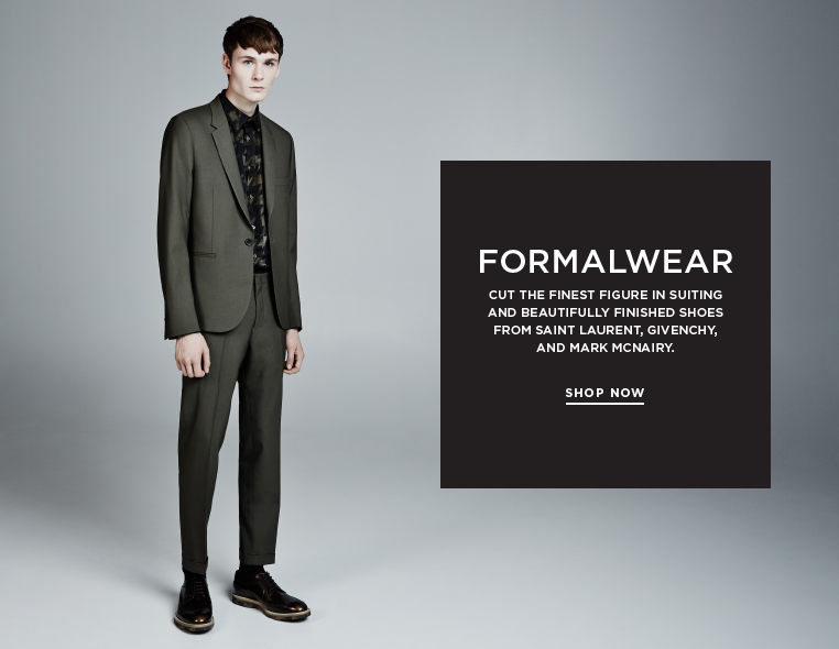 Tailor made: The formalwear primer Cut the finest figure in suiting and beautifully finished shoes from Saint Laurent, Givenchy, and Mark McNairy.