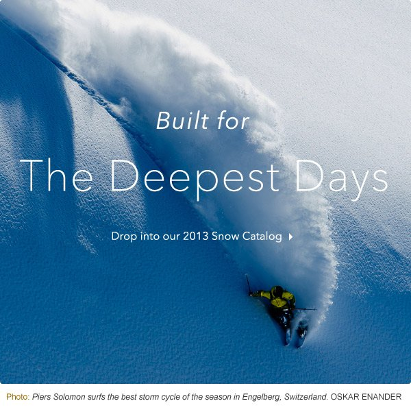 Drop into our 2013 Snow Catalog
