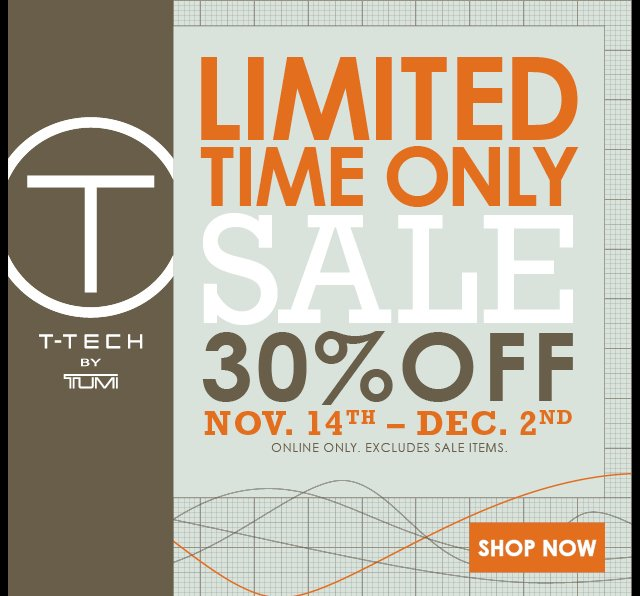 Limited Time Only - 30% off T-Tech by TUMI - Shop Now