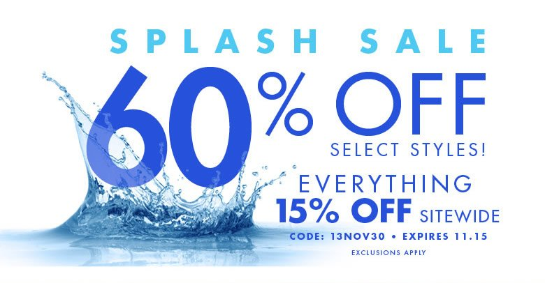 splash sale - 60% off select styles + everything 15% off sitewide