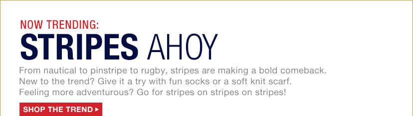 NOW TRENDING: STRIPES AHOY | SHOP THE TREND