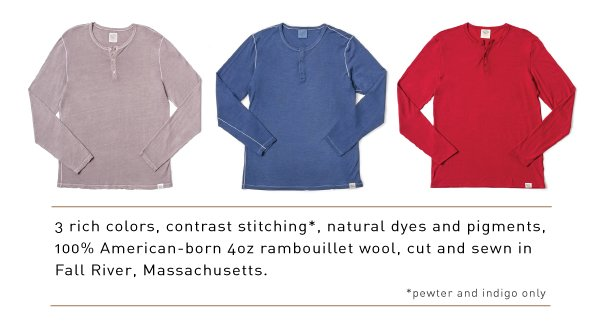 3 rich colors, contrast stitching, natural dyes and pigments, 100% American-born 4oz rambouillet wool, cut and sewn in Fall River, Massachusetts.