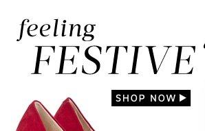 Feeling Festive: Shop Now