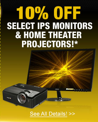 10% off select ips monitors & home theater projectors!*