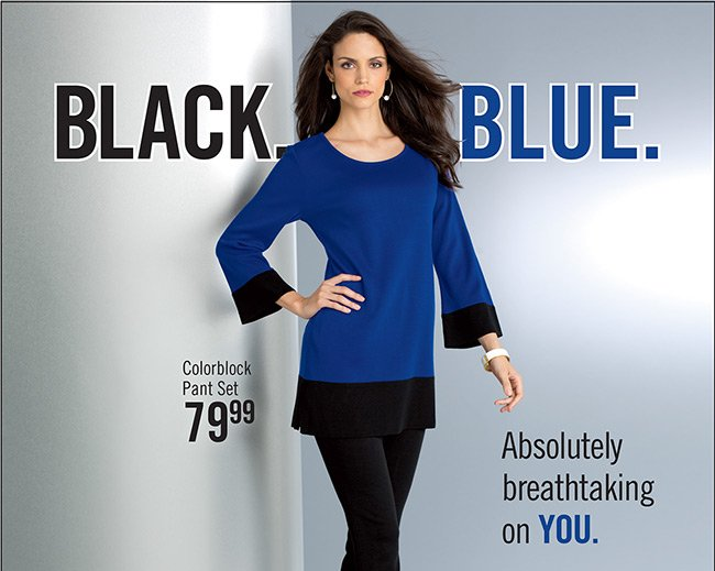 Black. Blue. Absolutely breathtaking on YOU. Colorblock Pant Set $79.99