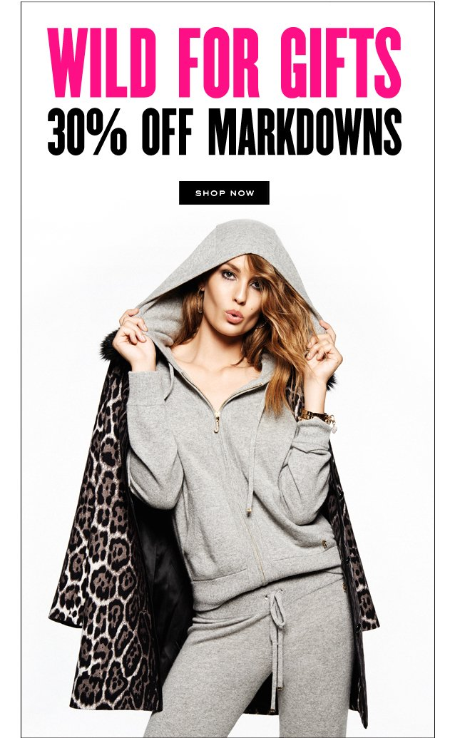 Wild For Gifts. 30 percent off Markdowns. SHOP NOW.