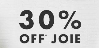 30% OFF* JOIE