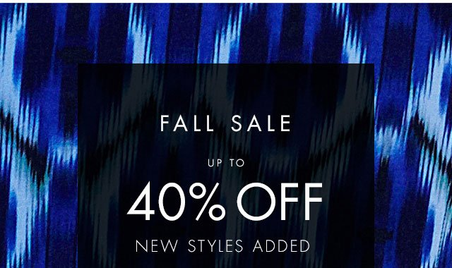 Fall Sale Up To 40% Off. New Styles Added